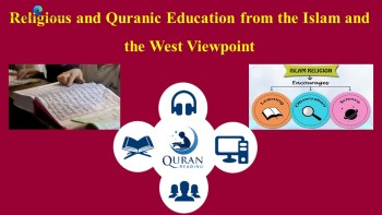 A Comparative Study of Religious and Quranic Education from the Islam and the West Viewpoint